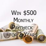 Win $500 Monthly Paycheck for Two Years  –  #Giveaway (US)