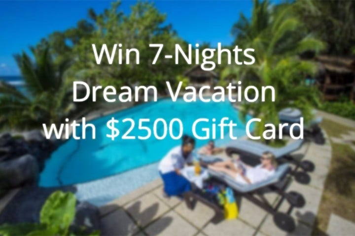 Win 7N Dream Resort Vacation and $2500 Gift Card or Monthly #Giveaway (US)